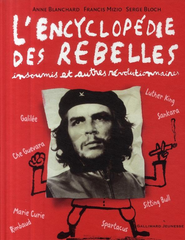 L'encyclopédie des rebelles ; insoumis et autres révolutionnaires