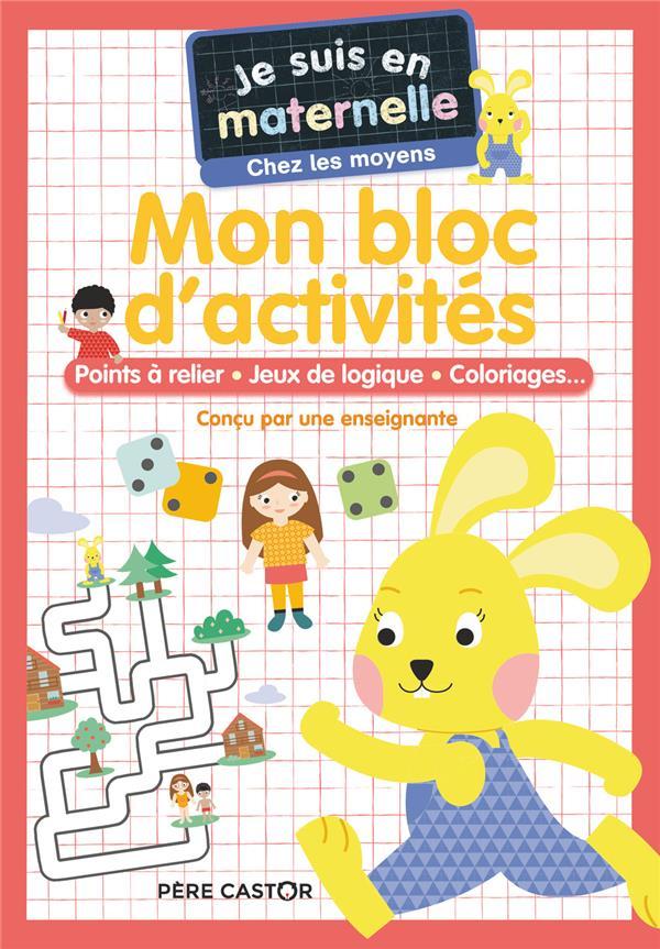 Je suis en maternelle ; mon bloc d'activités : points a relier, jeux de logique, coloriages... moyenne section