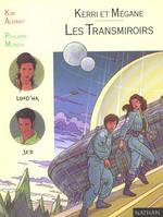 Couverture de Kerri et megane et les transmiroirs