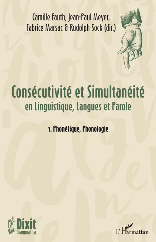 Consécutivite et simultanéité en linguistique, langues et parole t.1 ; phonétique, phonologie