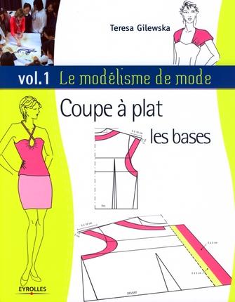 Le modélisme de mode t.1 ; coupe à plat : les bases
