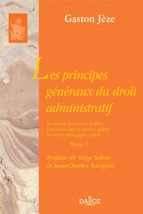 Les Principes Generaux Du Droit Administratif Tome 2 La Notion Du Service Public, ...