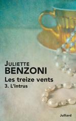 Les Treize vents - Tome 3  - Juliette Benzoni