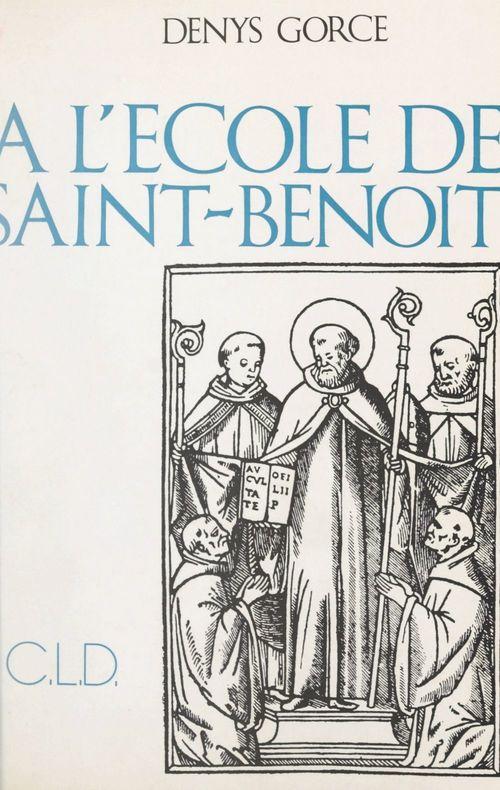 À l'école de Saint-Benoît  - Denys GORCE