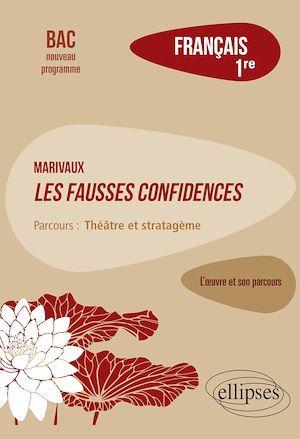 Français ; première ; Marivaux, les fausses confidences