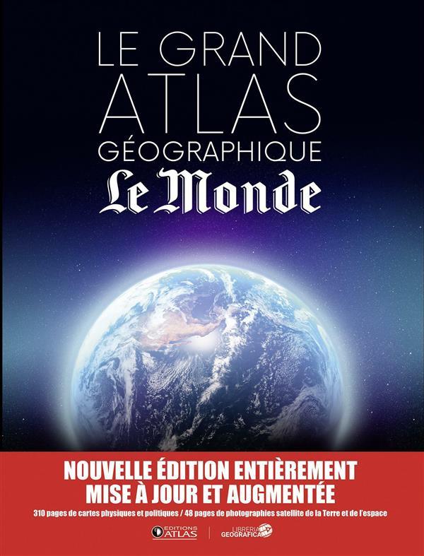Le grand atlas géographique ; Le Monde