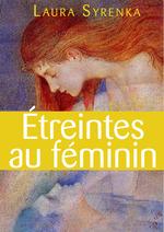 Étreintes au féminin - roman lesbien  - Laura Syrenka