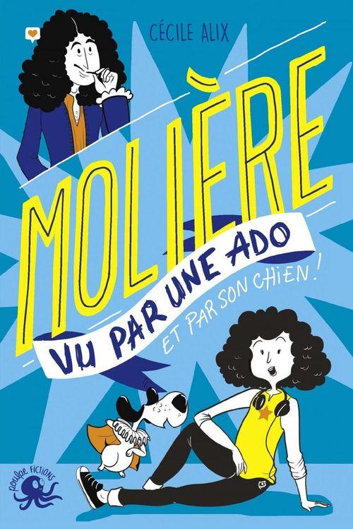 100 % Bio - Molière vu par une ado - Biographie romancée jeunesse théâtre - Dès 9 ans
