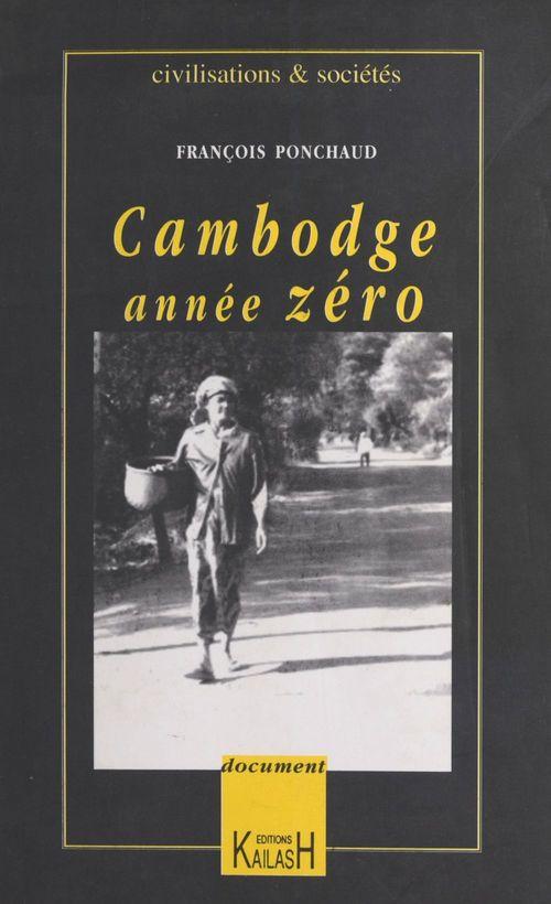 Cambodge, annee zero