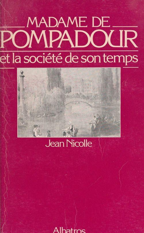 Madame de Pompadour et la société de son temps