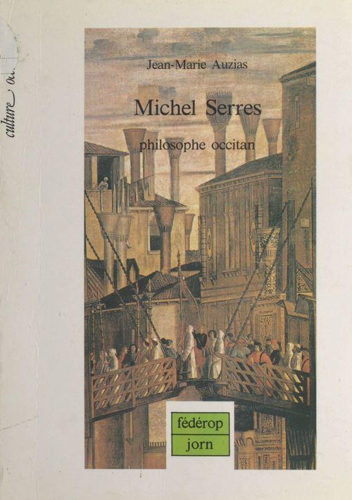 Michel Serres, philosophe occitan