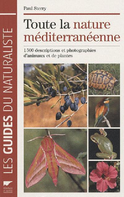 Toute la nature méditerranéenne ; 1500 description et photographie d'animaux et de plantes