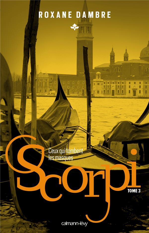 Scorpi T.3 ; ceux qui tombent les masques