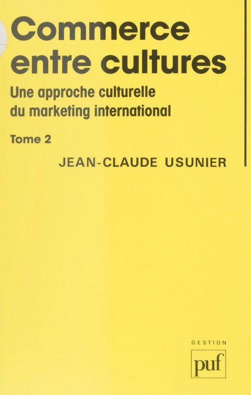 Commerce entre cultures. Une approche culturelle du marketing international (2)