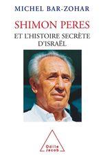 Shimon Peres et l´histoire secrète d´Israël  - Michel BAR ZOHAR - Bar-Zohar-M