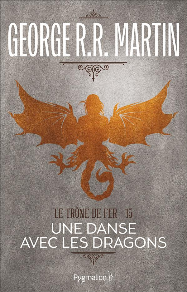Le trône de fer T.15 ; une danse avec les dragons