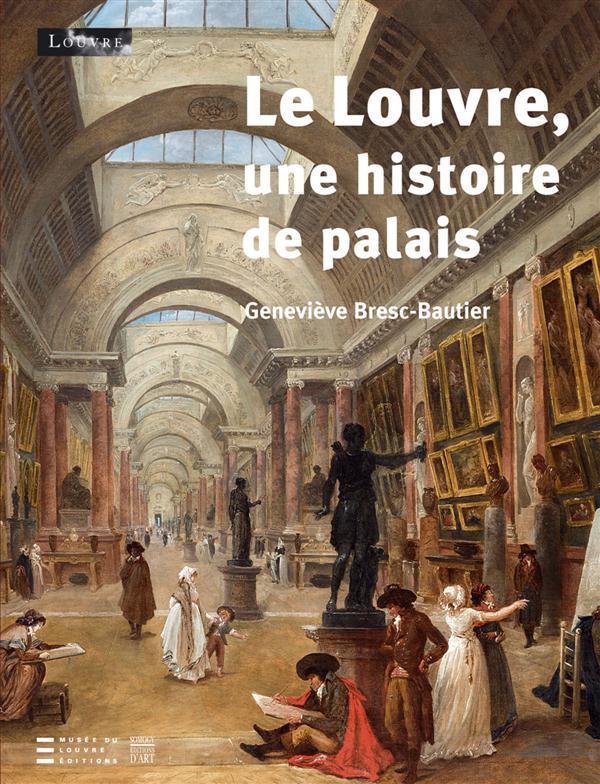 Le Louvre, une histoire de palais