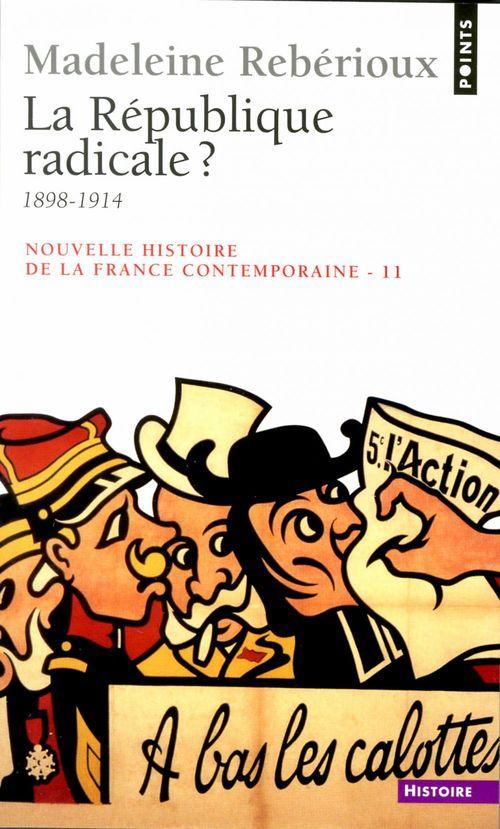 Vente EBooks : La République radicale ? (1899-1914)  - Madeleine Rebérioux