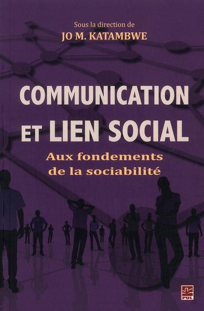 Communication Et Lien Social : Aux Fondements De La Sociabilite