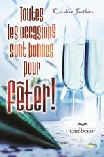 Vente Livre Numérique : Toutes les occasions sont bonnes pour fêter!  - Caroline Gauthier