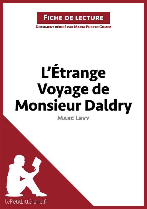 L'étrange voyage de monsieur Daldry, de Marc Levy ; analyse complète de l'oeuvre et résumé