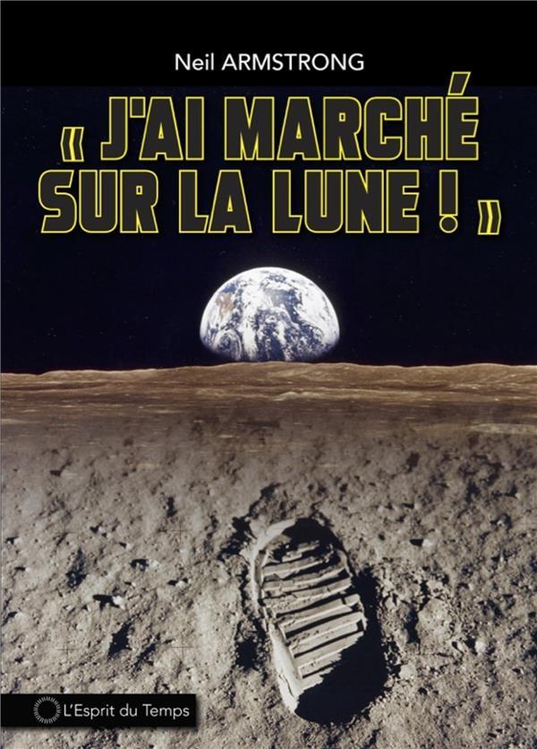 - J'AI MARCHE SUR LA LUNE