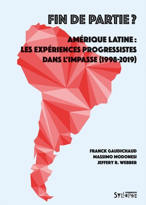 Fin de partie ; Amérique latine : les expériences progressistes dans l'impasse (1998-2018)