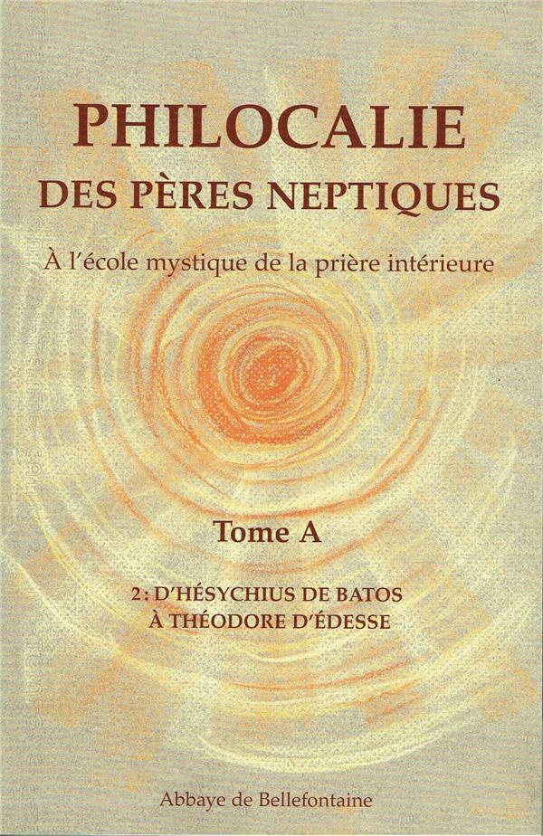 Philocalie des pères neptiques t.A2 ; d'Hésychius de Batos à Théodore d'Edesse