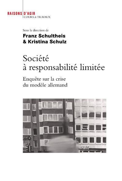 société à responsabilité limitée ; enquête sur la crise du modèle allemand