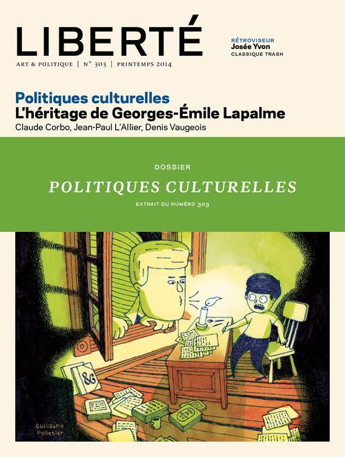 Liberté 303 - Dossier - Politiques culturelles