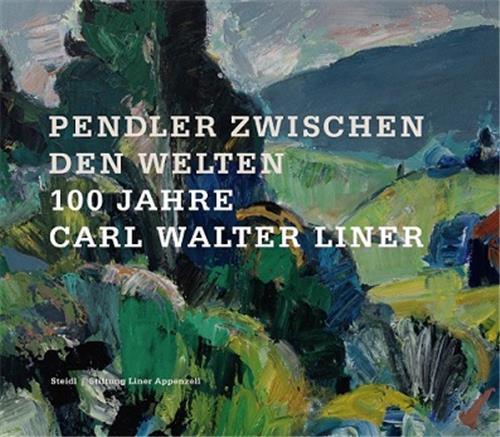 Pendler zwischen den welten: 100 jahre carl walter liner /allemand