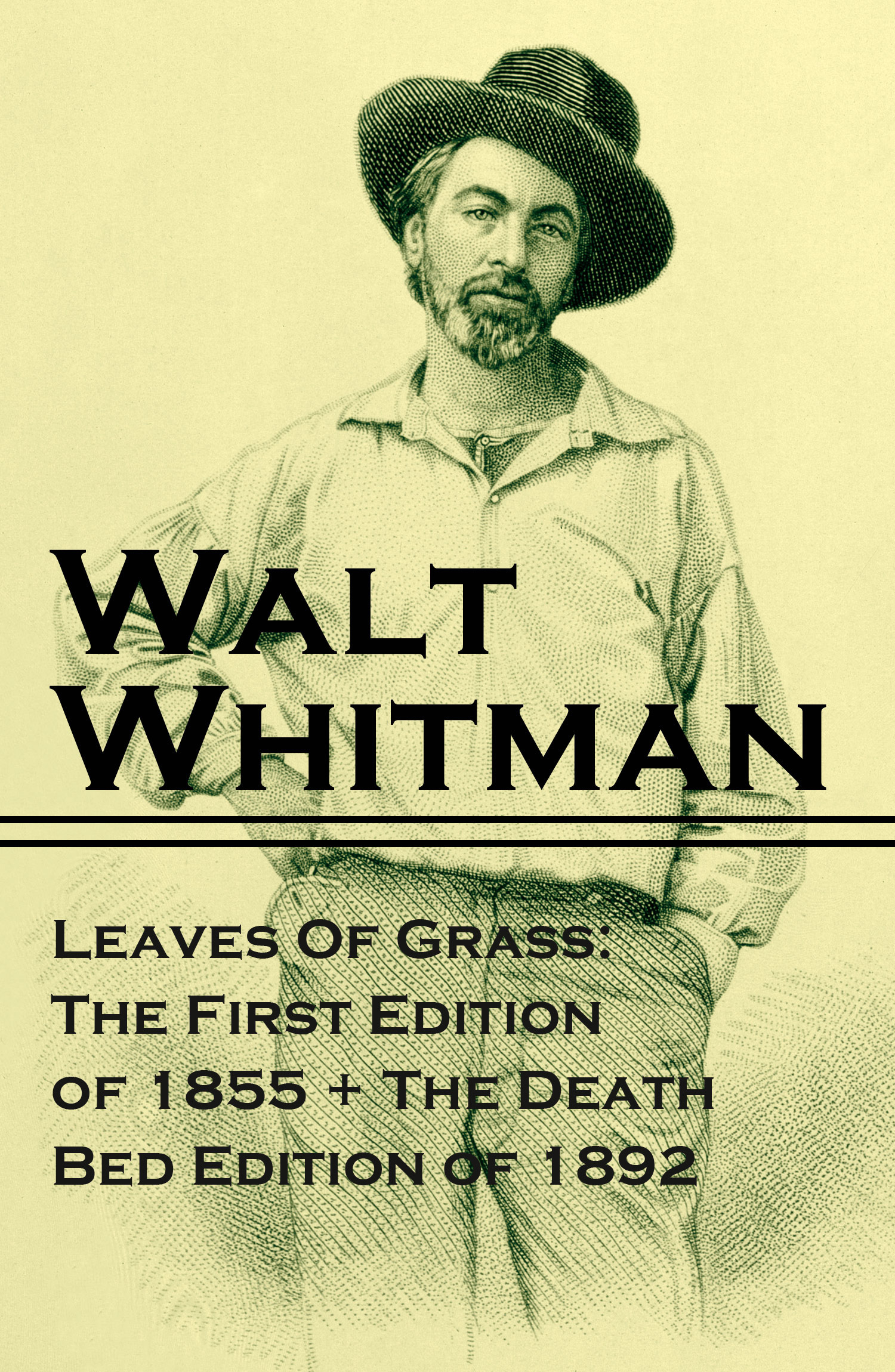 Leaves Of Grass: The First Edition of 1855 + The Death Bed Edition of 1892