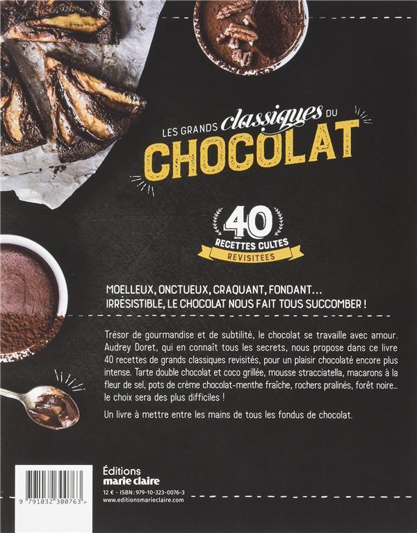 les grands classiques du chocolat ; 40 recettes cultes revisitées