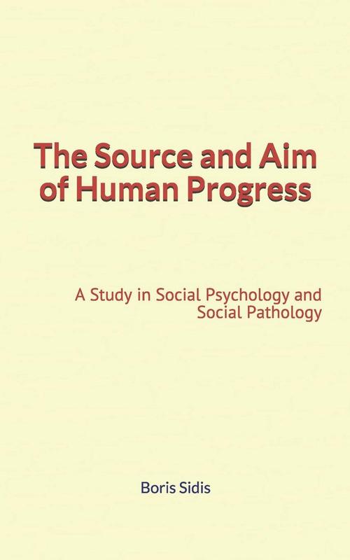The Source and Aim of Human Progress