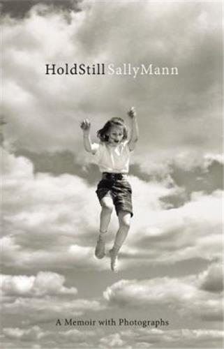 Sally mann hold still: a memoir with photographs