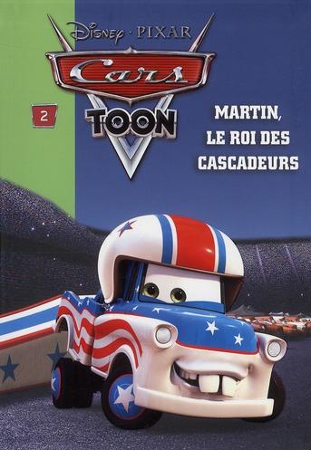 Cars T.2 ; Martin, Le Roi Des Cascadeurs