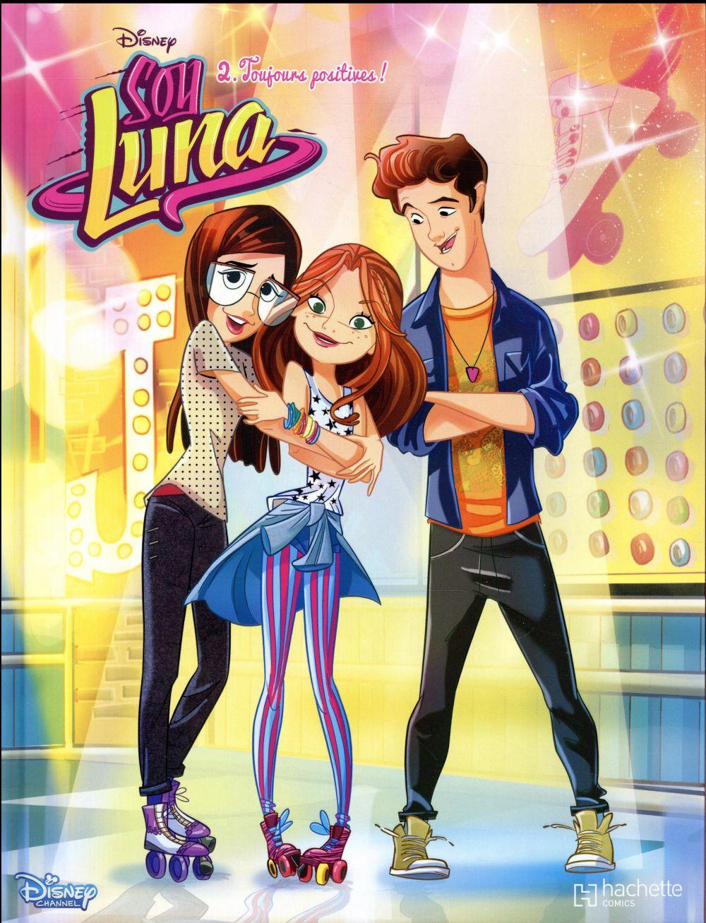 Soy Luna T.2 ; Toujours Positives !