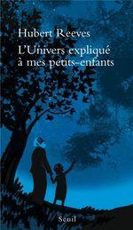 Vente Livre Numérique : L'Univers expliqué à mes petits-enfants  - Hubert Reeves