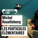 Vente AudioBook : Les particules élémentaires  - Michel Houellebecq