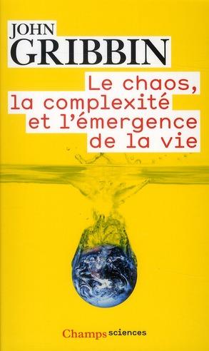 Le Chaos, La Complexite Et L'Emergence De La Vie