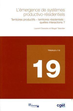 TRAVAUX (DIACT) ; l'émergence de systèmes productivo-résidentiels ; territoires productifs, territoires résidentiels : quelles interactions ?