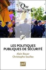Vente Livre Numérique : Les politiques publiques de sécurité  - Alain Bauer - Christophe SOULLEZ