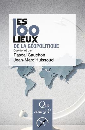 Les 100 lieux de la géopolitique (6e édition)
