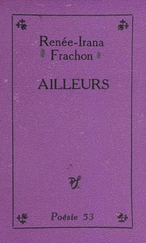 Ailleurs  - Renée-Irana Frachon