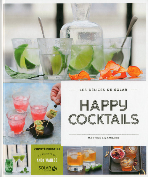 LES DELICES DE SOLAR ; happy cocktails