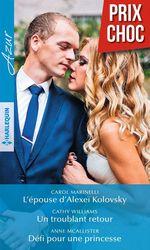 Vente Livre Numérique : L'épouse d'Alexeï Kolovsky - Un troublant retour - Défi pour une princesse  - Anne McAllister - Cathy Williams - Carol Marinelli