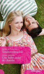 Vente Livre Numérique : Tendres ennemis - Une babby-sitter de charme  - Fiona Harper - Patricia Thayer