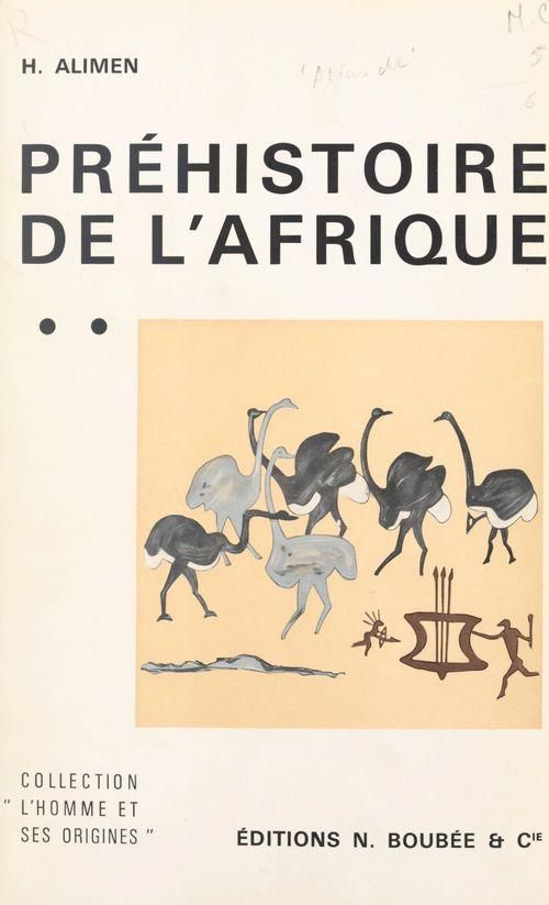 Atlas de préhistoire (2). Préhistoire de l'Afrique  - Henriette Alimen