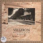 Velleron retrouvé de 1900 à 1950  - Jean Bouvet