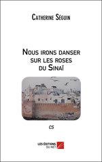 Vente Livre Numérique : Nous irons danser sur les roses du Sinaï  - Catherine Séguin